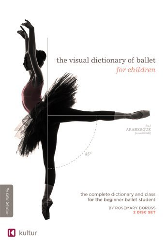 Visual Dictionary Of Ballet For Children Visual Dictionary Of Ballet For Children DVD