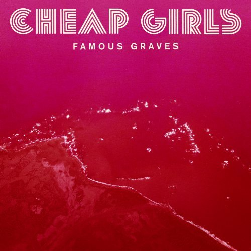 Cheap Girls Famous Graves