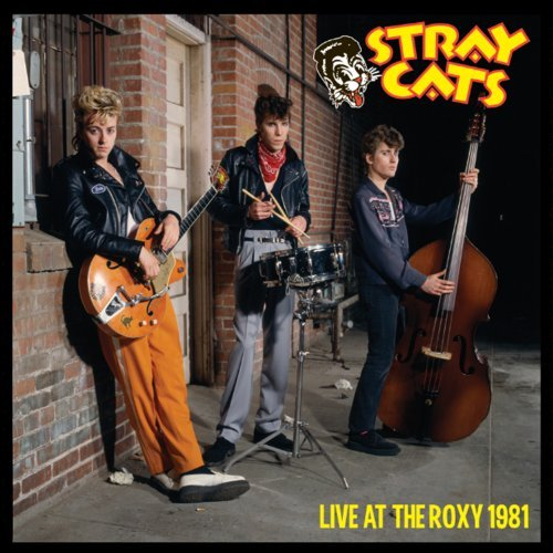 Stray Cats Live At The Roxy 1981