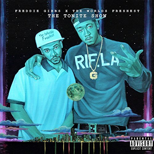 Freddie Gibbs & The Worlds Freshest Tonite Show Explicit