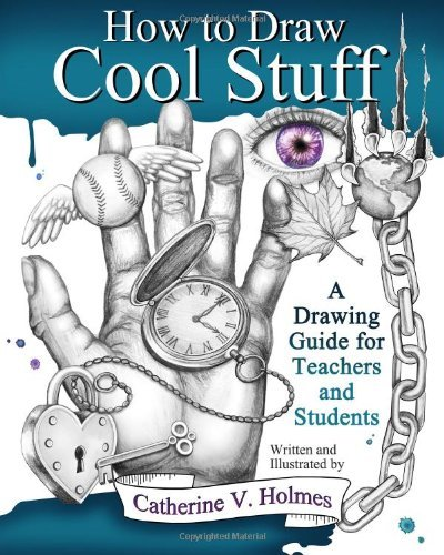 Catherine V. Holmes How To Draw Cool Stuff