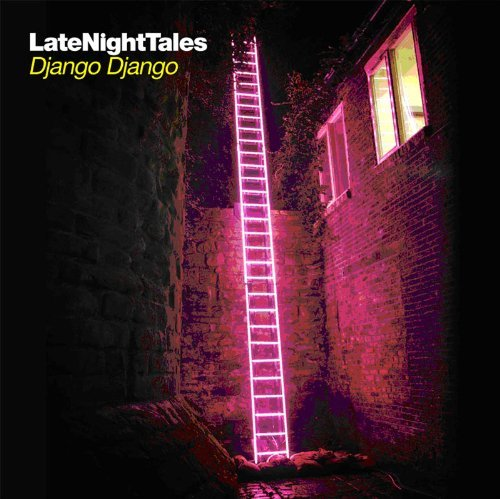 Django Django Late Night Tales