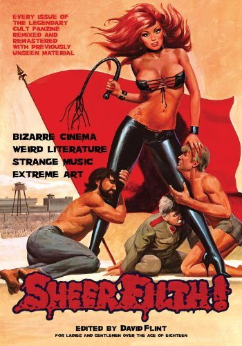 David Flint Sheer Filth! Bizarre Cinema Weird Literature Strange Music