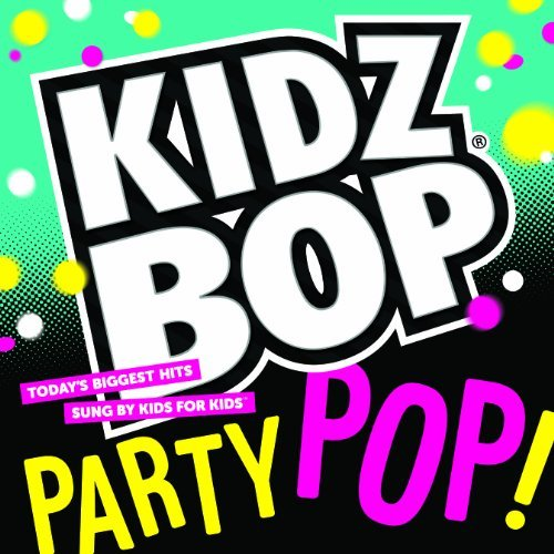 Kidz Bop Kids Kidz Bop Party Pop