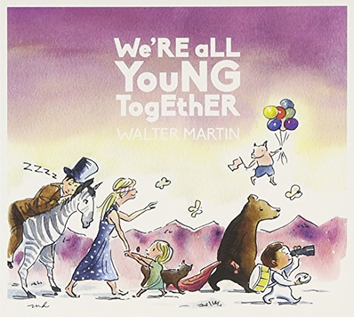 Walter Martin We're All Young Together