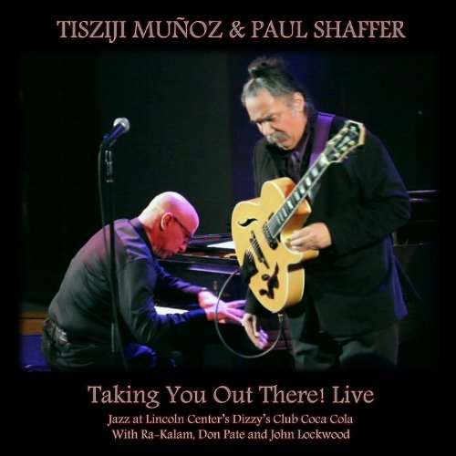 Munoz Tisziji & Shaffer Paul Taking You Out There Live