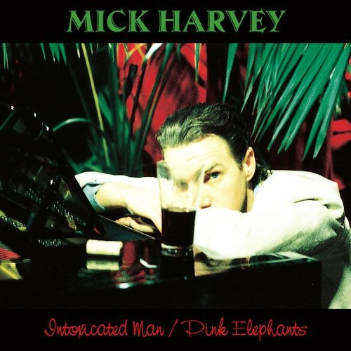 Mick Harvey Intoxicated Man Pink Elephants