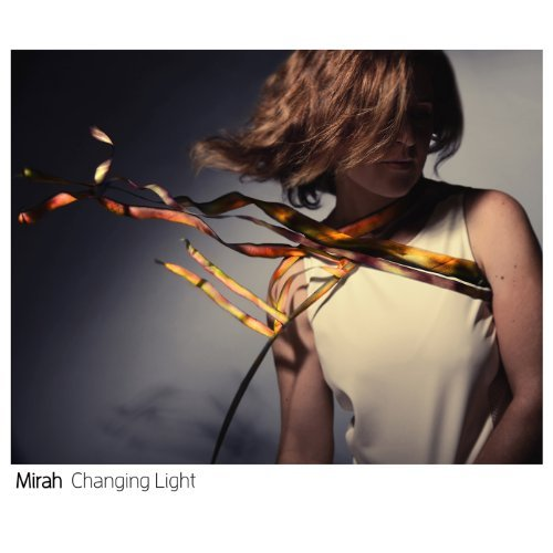 Mirah Changing Light