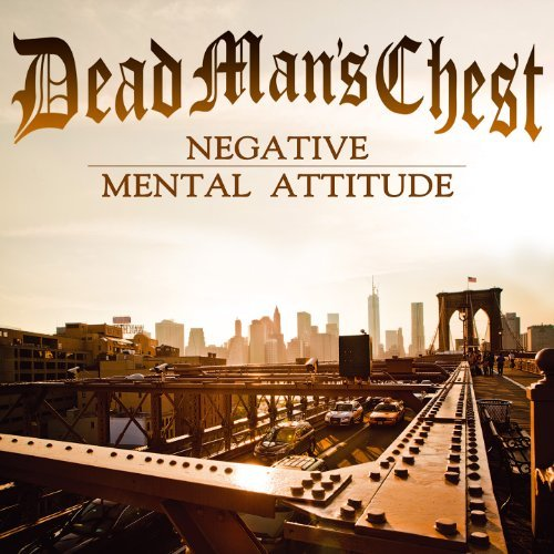 Dead Man's Chest Negative Mental Attitude