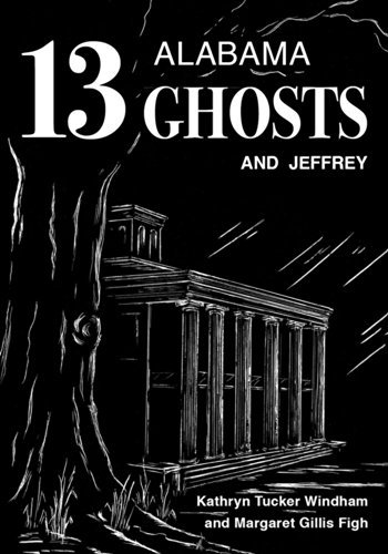 Kathryn Tucker Windham 13 Alabama Ghosts And Jeffrey Commemorative