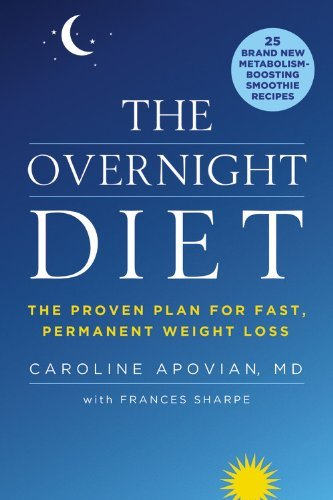 Caroline Apovian The Overnight Diet The Proven Plan For Fast Permanent Weight Loss
