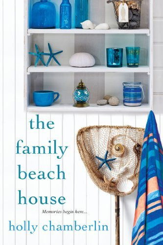 Holly Chamberlin The Family Beach House