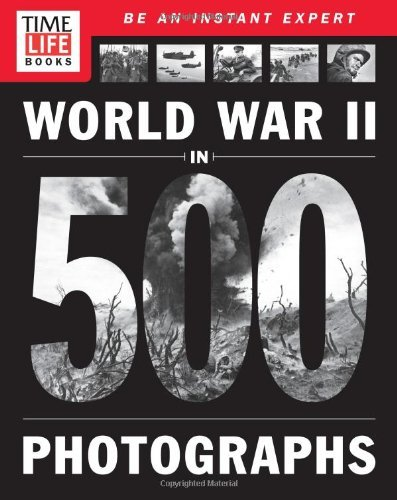 Time Life Books World War Ii In 500 Photographs