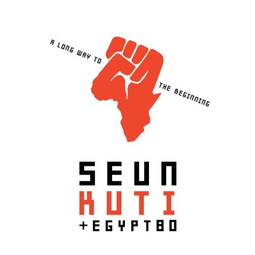 Seun & Egypt 80 Kuti Long Way To The Begining