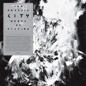 Jon Hassell City Works Of Fiction Import Gbr City Works Of Fiction