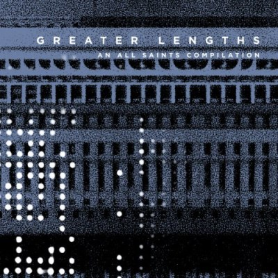 Greater Lengths An All Saints Compilation Greater Lengths An All Saints Compilation 2 CD