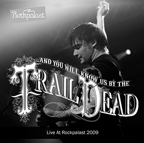 And You Will Know Us By The Trail Of Dead Live At Rockpalast 2009