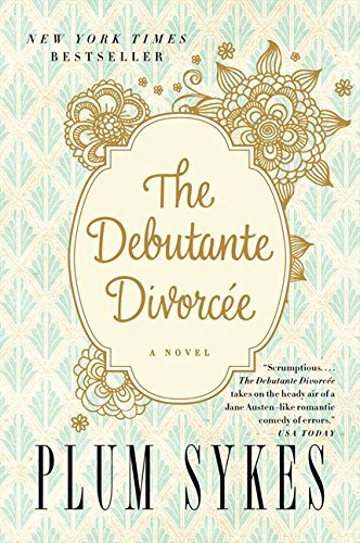 Plum Sykes The Debutante Divorcee