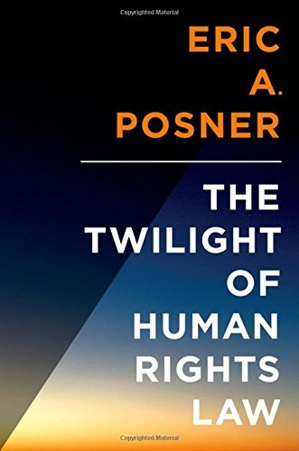 Eric Posner The Twilight Of Human Rights Law