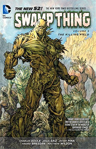 Charles Soule Swamp Thing Vol. 5 The Killing Field (the New 52) 0052 Edition;