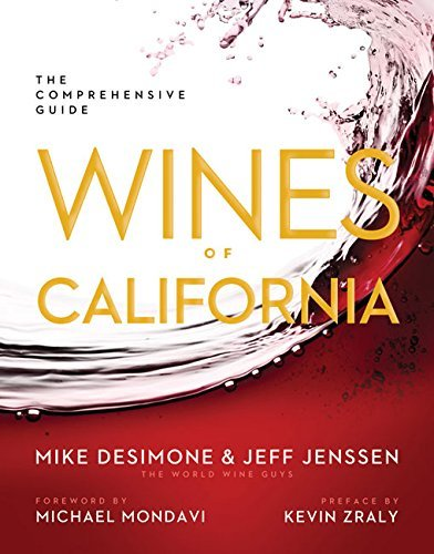 Mike Desimone Wines Of California The Comprehensive Guide