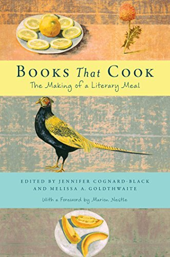 Melissa Goldthwaite Books That Cook The Making Of A Literary Meal