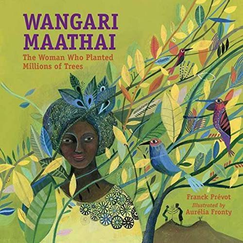 Franck Prevot Wangari Maathai The Woman Who Planted A Million Trees