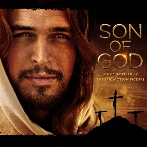 Son Of God Music Inspired By The Epic Motion Picture Soundtrack