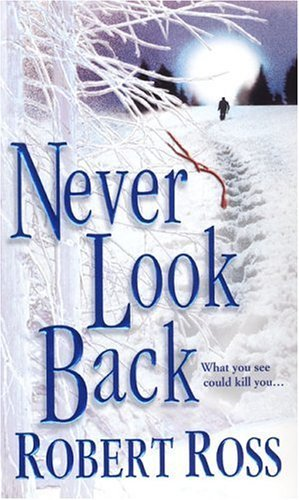 Robert Ross Never Look Back