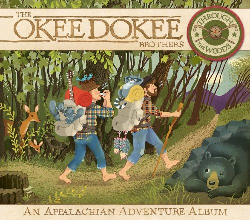 Okee Dokee Brothers Through The Woods Through The Woods