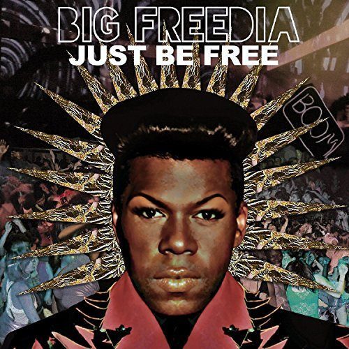 Big Freedia Just Be Free