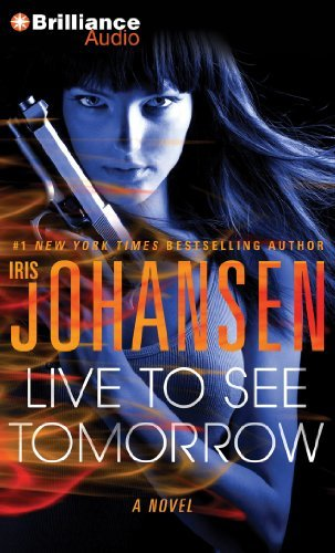 Iris Johansen Live To See Tomorrow Abridged