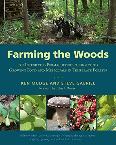 Ken Mudge Farming The Woods An Integrated Permaculture Approach To Growing Fo