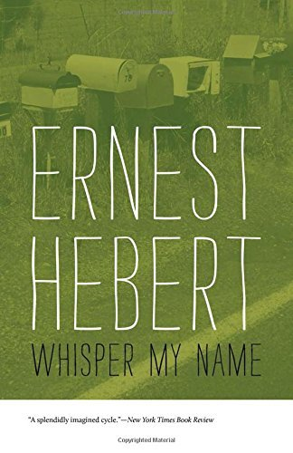 Ernest Hebert Whisper My Name