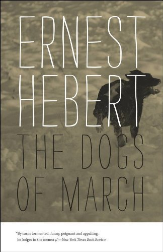 Ernest Hebert The Dogs Of March