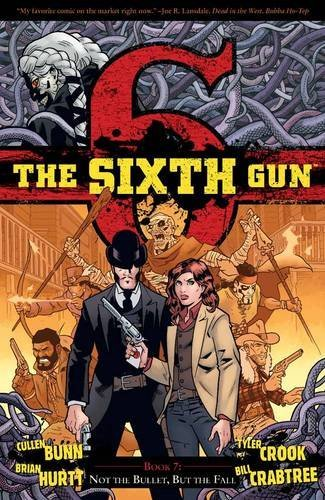 Cullen Bunn The Sixth Gun Volume 7 Not The Bullet But The Fall