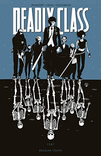 Rick Remender Deadly Class Volume 1 Reagan Youth