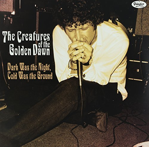 Creatures Of The Golden Dawn Dark Was The Night Cold Was Th Dark Was The Night Cold Was Th