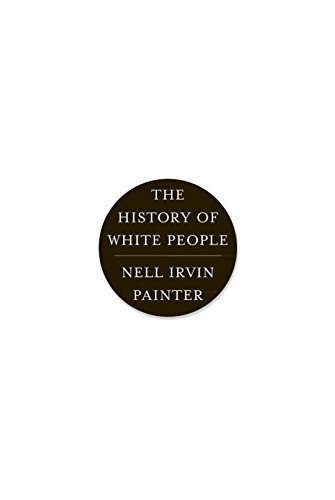 Nell Irvin Painter The History Of White People
