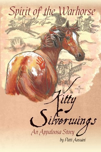 Patti Ansuini Spirit Of The Warhorse Kitty Silverwings An Appaloosa Story