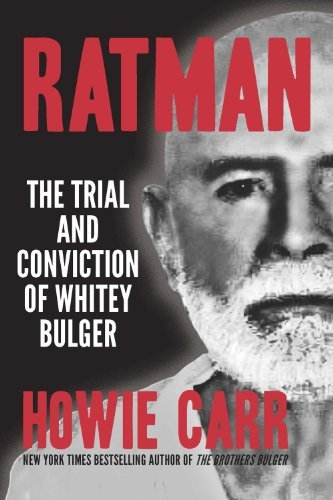 Howie Carr Ratman The Trial And Conviction Of Whitey Bulger