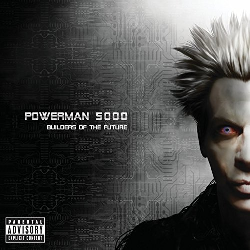 Powerman 5000 Builders Of The Future Explicit Version Builders Of The Future