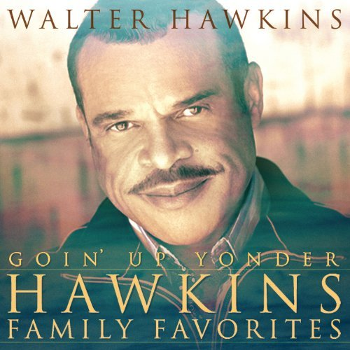 Walter Hawkins Goin Up Yonder Hawkins Family