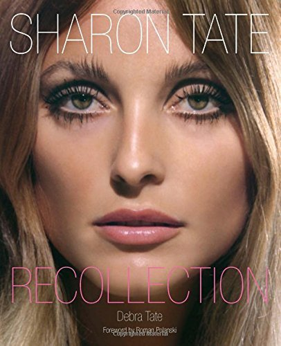 Debra Tate Sharon Tate Recollection