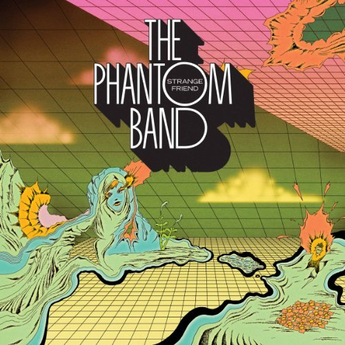 Phantom Band Strange Friend