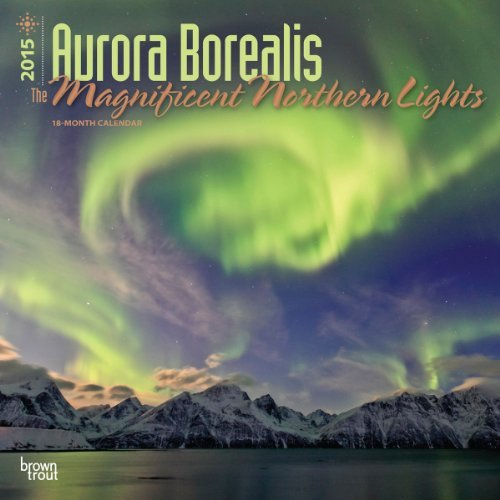 Inc Browntrout Publishers Aurora Borealis The Magnificent Northern Lights Calendar 2015