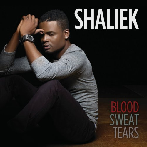 Shaliek Blood Sweat Tears