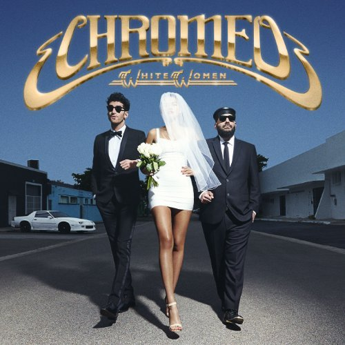 Chromeo White Women (vinyl W Digital D
