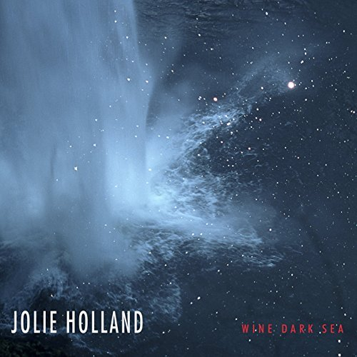 Jolie Holland Wine Dark Sea