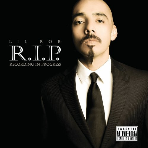 Lil' Rob R.I.P. Recording In Progress Explicit